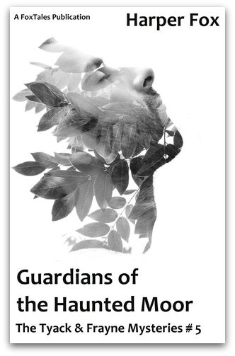 Guardians Of The Haunted Moor (Tyack & Frayne #5)