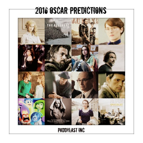 Oscar Predictions 2016 paddylastinc